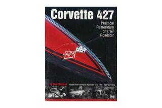 Corvette 427 - Practical Restoration Of A 67 Roadster