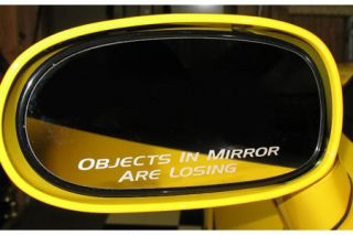 """1984-2013 Corvette """"Objects In Mirror Are Losing"""" Mirror Decal (4"""" Wide)"""